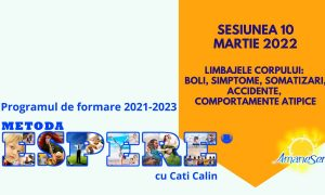 Sesiunea 10 Martie 2022 Limbajele corpului : Boli, simptome, somatizari, accidente, comportamente atipice