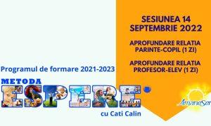 Sesiunea 14 septembrie 2022 Aprofundare relatia parinte-copil (1 zi) Aprofundare relatia profesor-elev (1 zi)