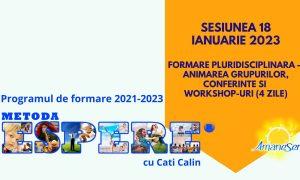Sesiunea 18 Ianuarie 2023 Formare pluridisciplinara – Animarea grupurilor, conferinte si workshop-uri (4 zile)