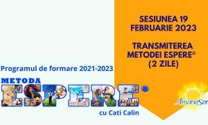 Sesiunea 19 Februarie 2023 Transmiterea Metodei ESPERE® (2 zile)
