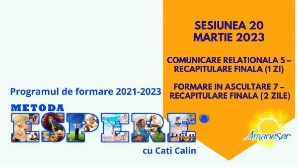 Sesiunea 20 Martie 2023 -Comunicare relationala 5 – Recapitulare finala (1 zi) Formare in ascultare 7 – Recapitulare finala (2 zile)