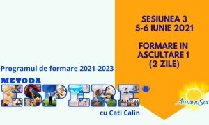 Sesiunea 3 5-6 iunie 2021 Formare in ascultare 1 (2 zile)