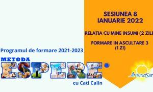 Sesiunea 8 Ianuarie 2022 Relatia cu mine insumi (2 zile) Formare in ascultare 3 (1 zi)