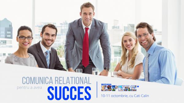 Comunica relational pentru a avea succes!