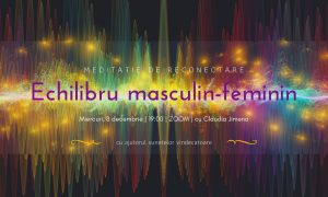 Meditatie cu sunete vindecatoare echilibru masculin-feminin