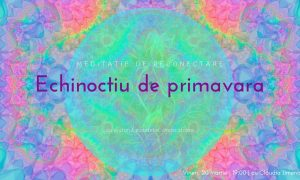 Meditatie de conectare cu echinoctiu de primvara